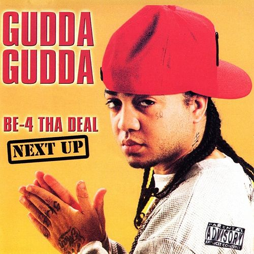 Be-4 Tha Deal - Next Up by Gudda Gudda