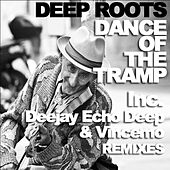 Dance Of The Tramp by Deep Roots