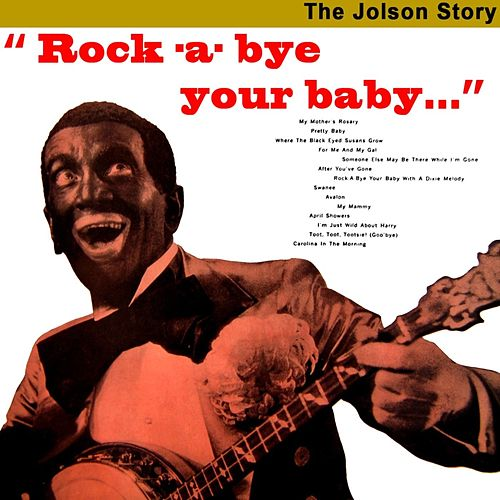 Rock-A-Bye Your Baby... by Al Jolson