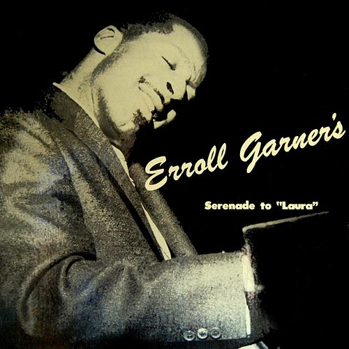 Serenade To Laura by Erroll Garner