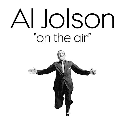 Al Jolson 'On The Air' by Al Jolson