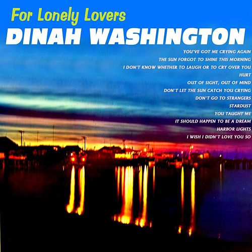 For Lonely Lovers by Dinah Washington