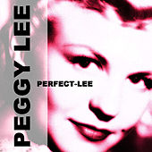 Perfect-Lee by Peggy Lee