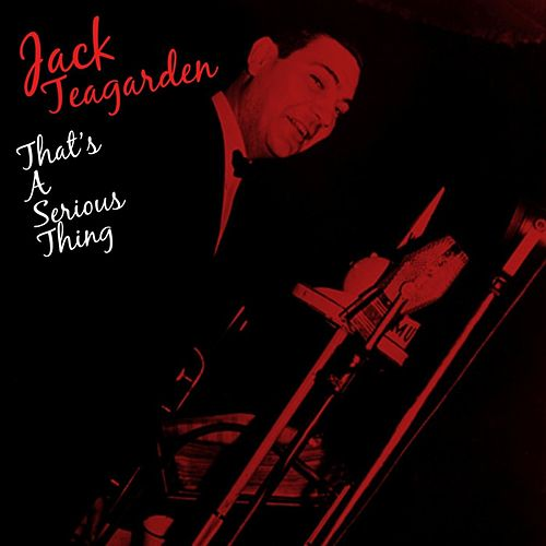 That's A Serous Thing by Jack Teagarden