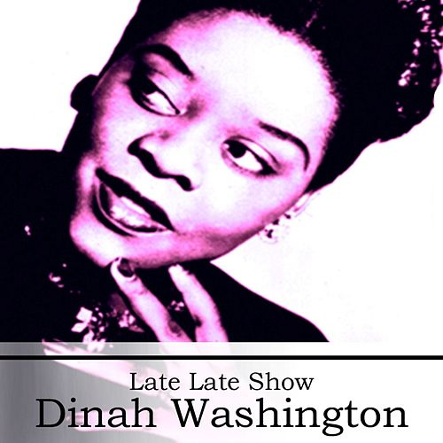 Late Late Show by Dinah Washington