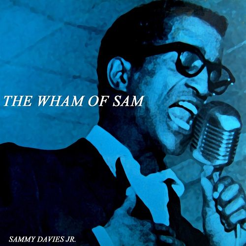 The Wham Of Sam by Sammy Davis, Jr.