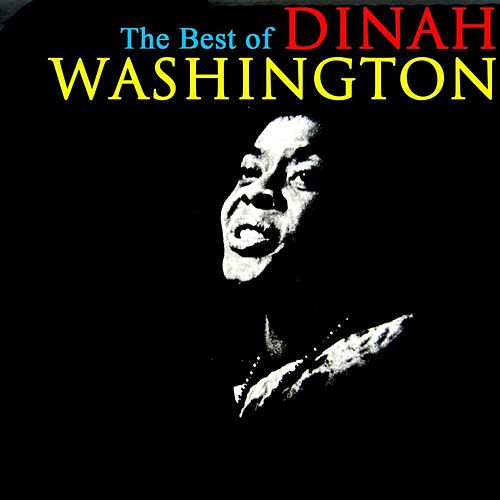 The Best Of Dinah Washington by Dinah Washington