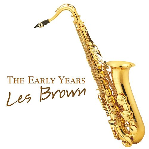 The Early Years by Les Brown