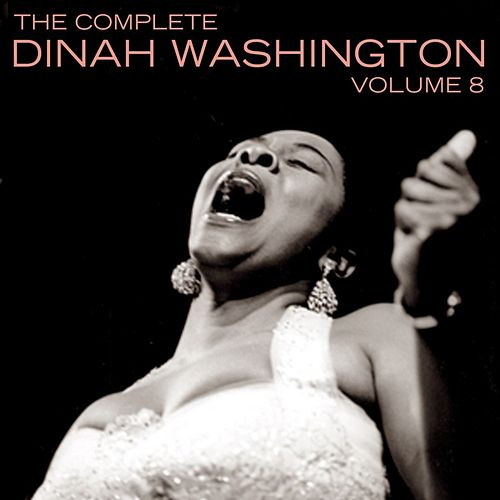 The Complete Dinah Washington Volume 8 by Dinah Washington