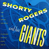 Shorty Rogers & His Giants by Shorty Rogers