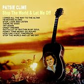 Stop The World And Let Me Off von Patsy Cline