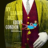 Ivy League Jazz by Eddie Condon