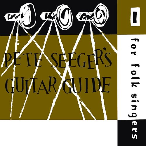 Pete Seeger's Guitar Guide by Pete Seeger