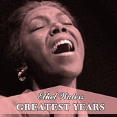 Greatest Years von Ethel Waters