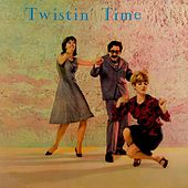 Twistin' Time by Various Artists