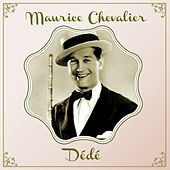 Dédé by Maurice Chevalier