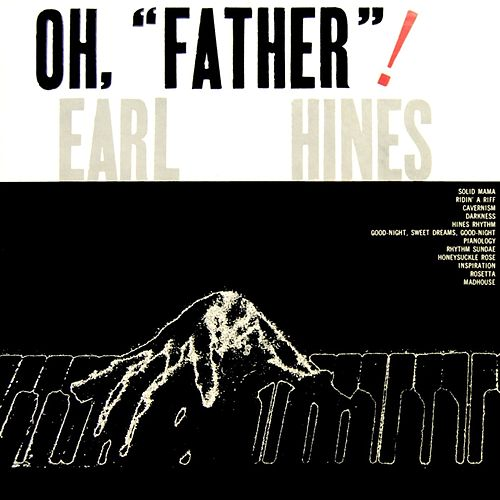 Oh, Father! by Earl Fatha Hines