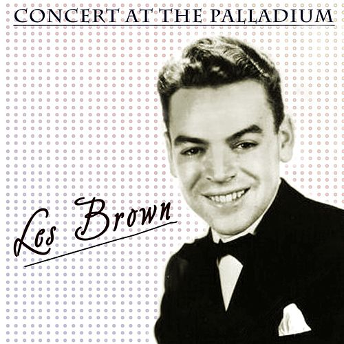 Concert At The Palladium by Les Brown