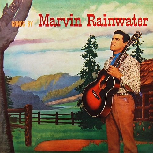Songs By Marvin Rainwater by Marvin Rainwater