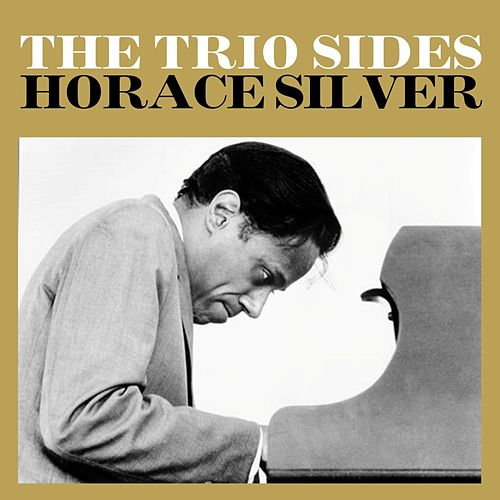 The Trio Sides by Horace Silver
