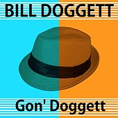 Gon' Doggett by Bill Doggett