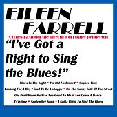 I've Got A Right To Sing The Blues! by Eileen Farrell