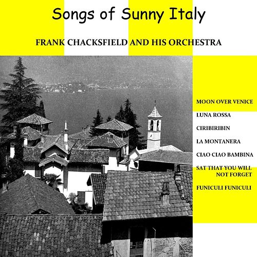 Songs of Sunny Italy by Frank Chacksfield And His Orchestra