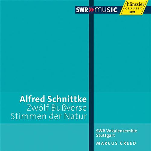 Schnittke: Penitential Psalms - Voices of Nature by Stuttgart Southwest Radio Vocal Ensemble