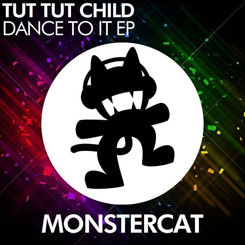 Dance to It by Tut Tut Child