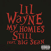 My Homies Still by Lil Wayne