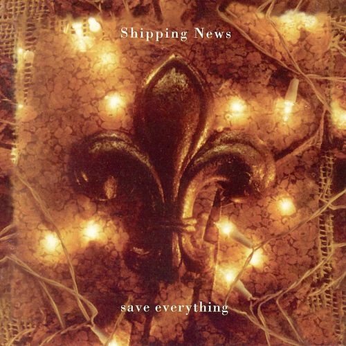 Save Everything by Shipping News