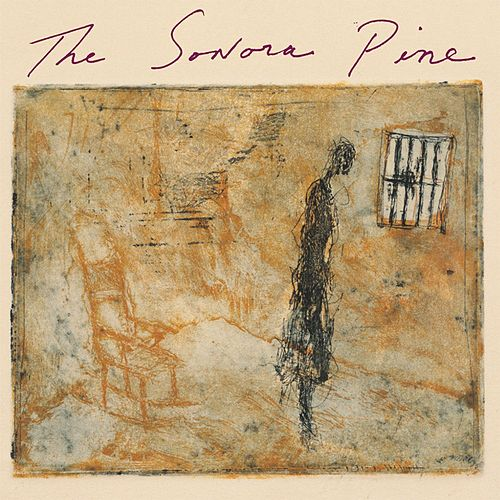 The Sonora Pine by The Sonora Pine