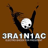 Electro-Shock for President by Brainiac