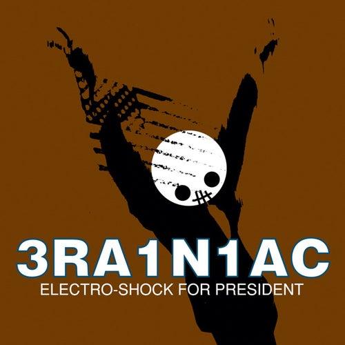 Electro-Shock for President by Brainiac