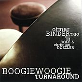 Otmar Binder Trio feat. BJ Cole & Christian Dozzler - Boogie Woogie Turnaround by Various Artists