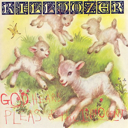 God Hears Pleas of the Innocent by Killdozer