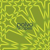 Shapes by Polvo