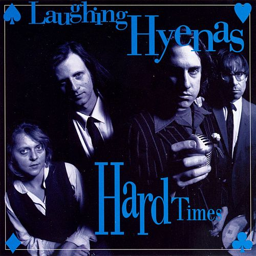 Hard Times by Laughing Hyenas