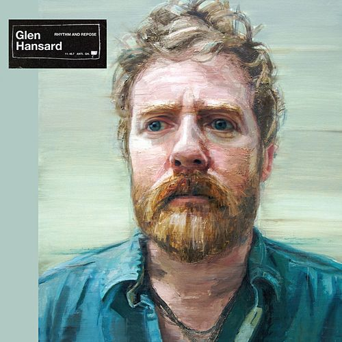 Rhythm And Repose by Glen Hansard