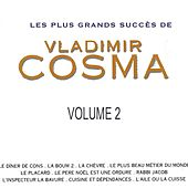 Les Plus Grands Succès De Vladimir Cosma, Vol. 2 by Various Artists