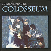An Introduction To by Colosseum