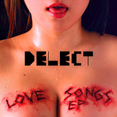 Love Songs - EP by Delect