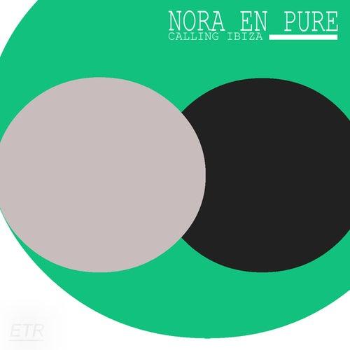 Calling Ibiza by Nora En Pure