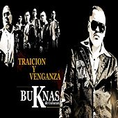 Traicion Y Venganza by Los Buknas De Culiacan