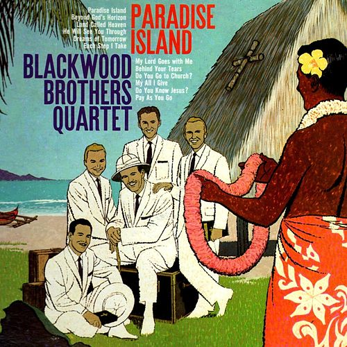 Paradise Island by Blackwood Brothers Quartet