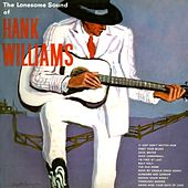The Lonesome Sound Of Hank Williams by Hank Williams