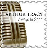 Always In Song by Arthur Tracy