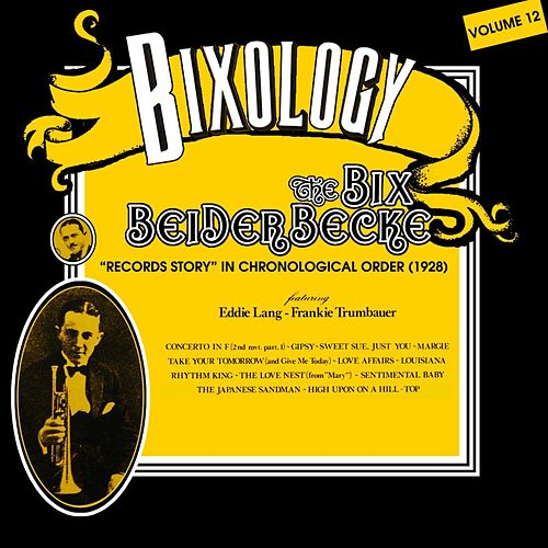 The Bix Beiderbecke Story by Bix Beiderbecke