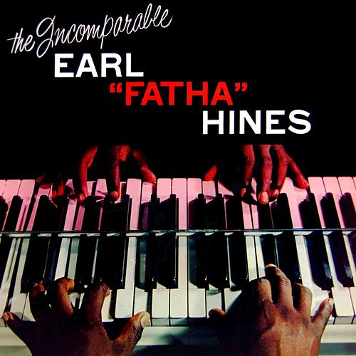 The Incomparable by Earl Fatha Hines