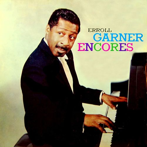Garner Encores by Erroll Garner